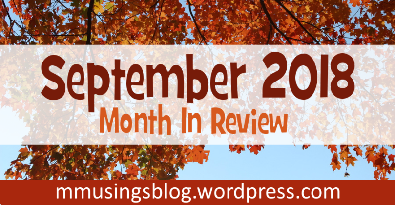 September 2018 - Month In Review