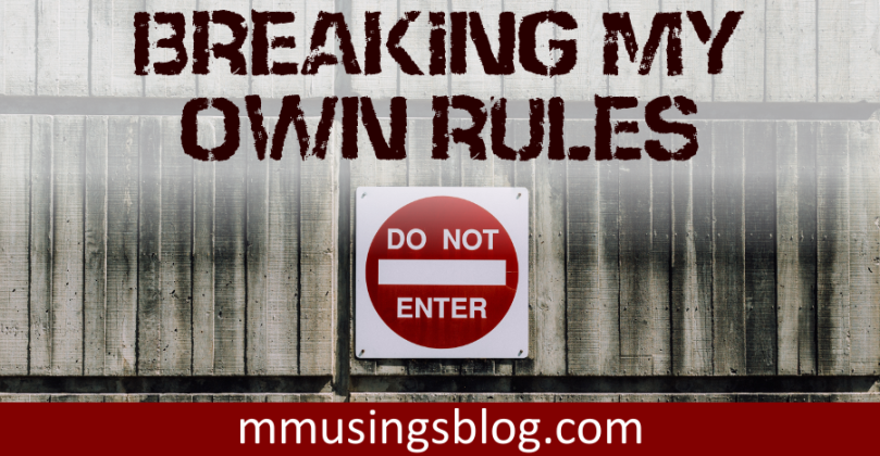 "Cover image with a ""Do Not Enter"" sign and text that reads ""Breaking My Own Rules"""