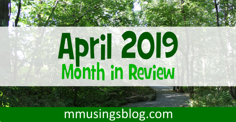 April 2019: Month In Review