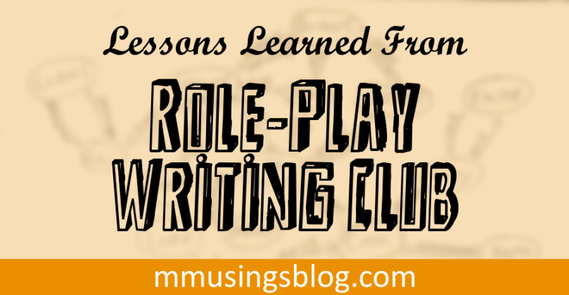 Lessons Learned from Role-Play Writing Club